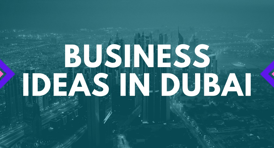 What Are The Different Types Of Business Ideas In Dubai